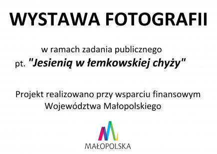 """Wystawa fotografii- """"Jesienią w łemkowskiej chyży"""""""